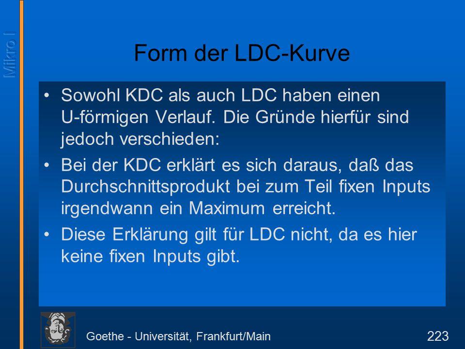 Goethe - Universität, Frankfurt/Main 223 Form der LDC-Kurve Sowohl KDC als auch LDC haben einen U-förmigen Verlauf.
