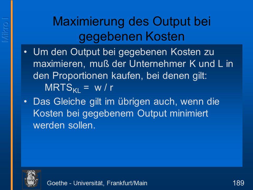 Goethe - Universität, Frankfurt/Main 190 K L x C 2 /r E C 3 /r C 1 /r Minimierung der Kosten bei gegebenem Output