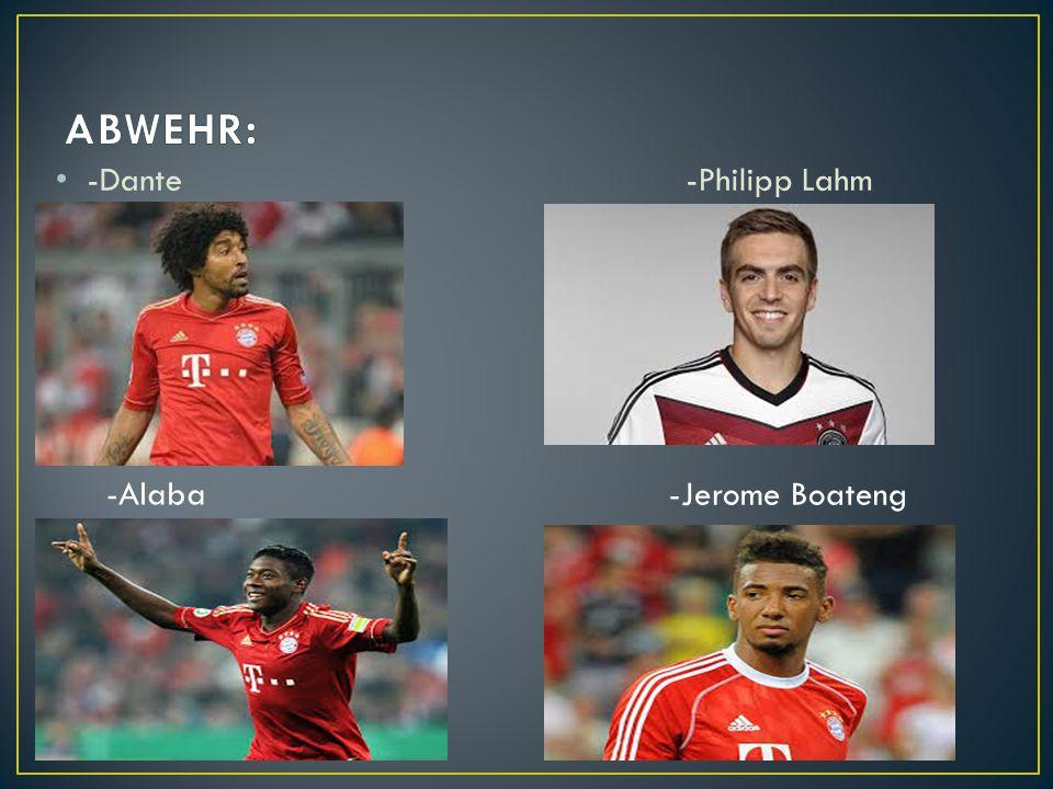 -Dante -Philipp Lahm -Alaba -Jerome Boateng