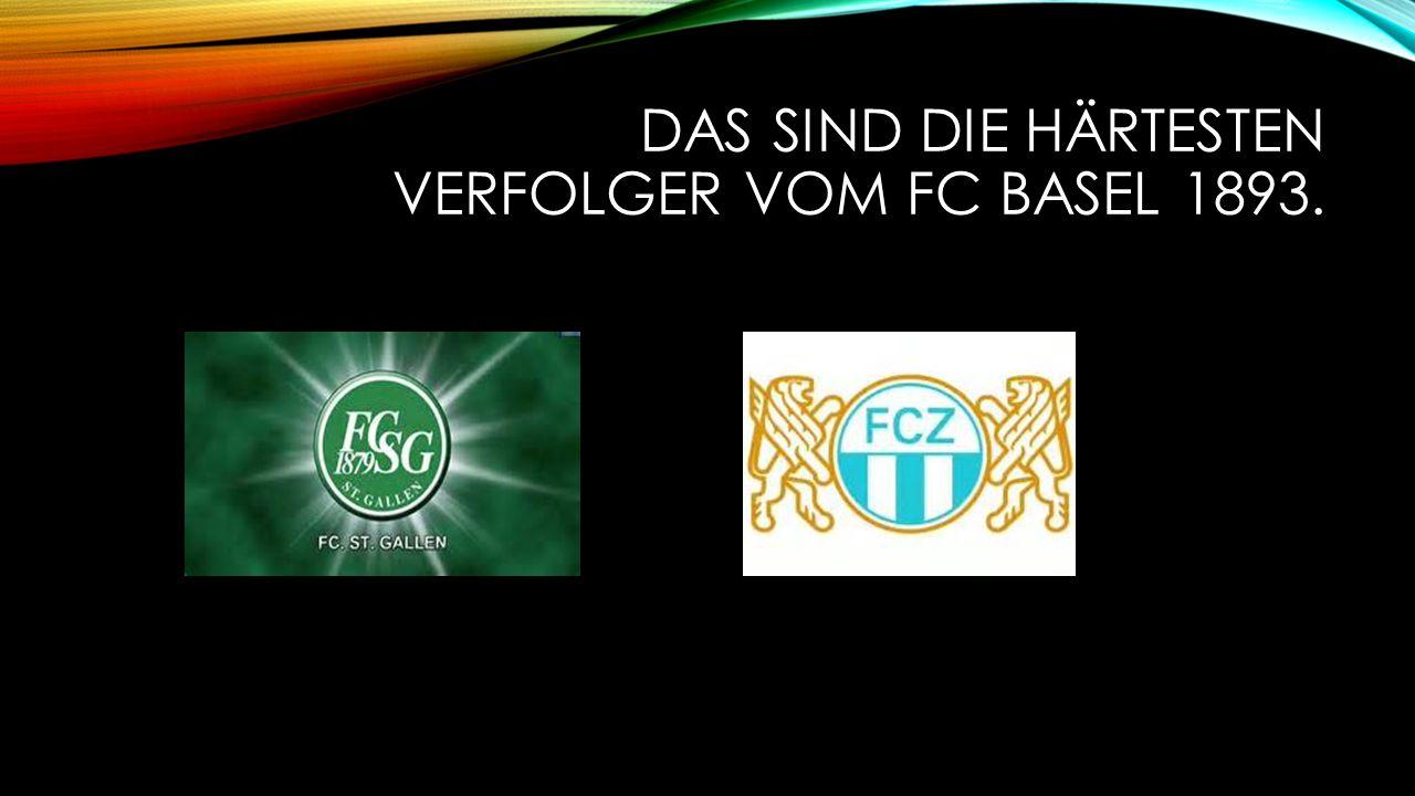 DAS SIND DIE HÄRTESTEN VERFOLGER VOM FC BASEL 1893.