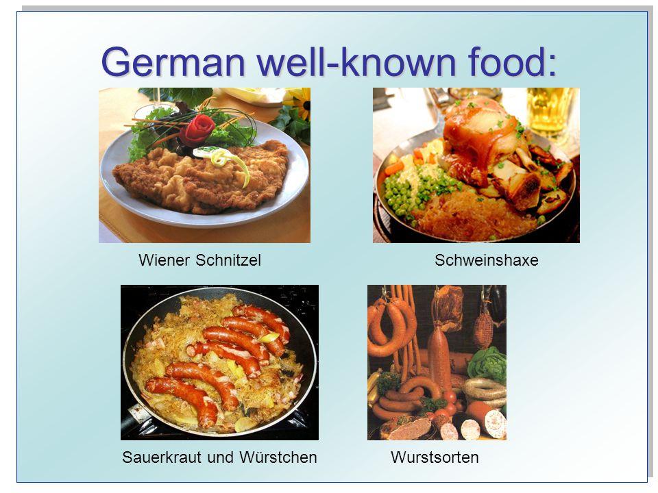 German well-known food: Wiener SchnitzelSchweinshaxe Sauerkraut und WürstchenWurstsorten
