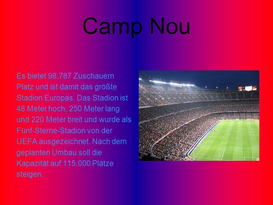 Camp Nou Es bietet 98.787 Zuschauern Platz und ist damit das größte Stadion Europas. Das Stadion ist 48 Meter hoch, 250 Meter lang und 220 Meter breit