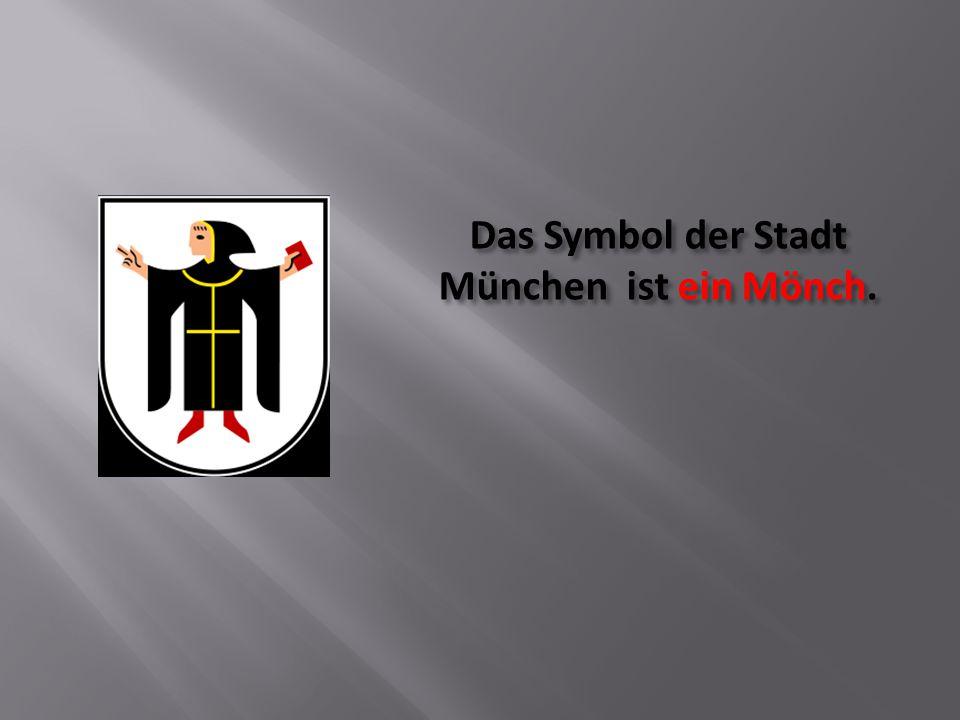 Das Symbol der Stadt München ist ein Mönch.