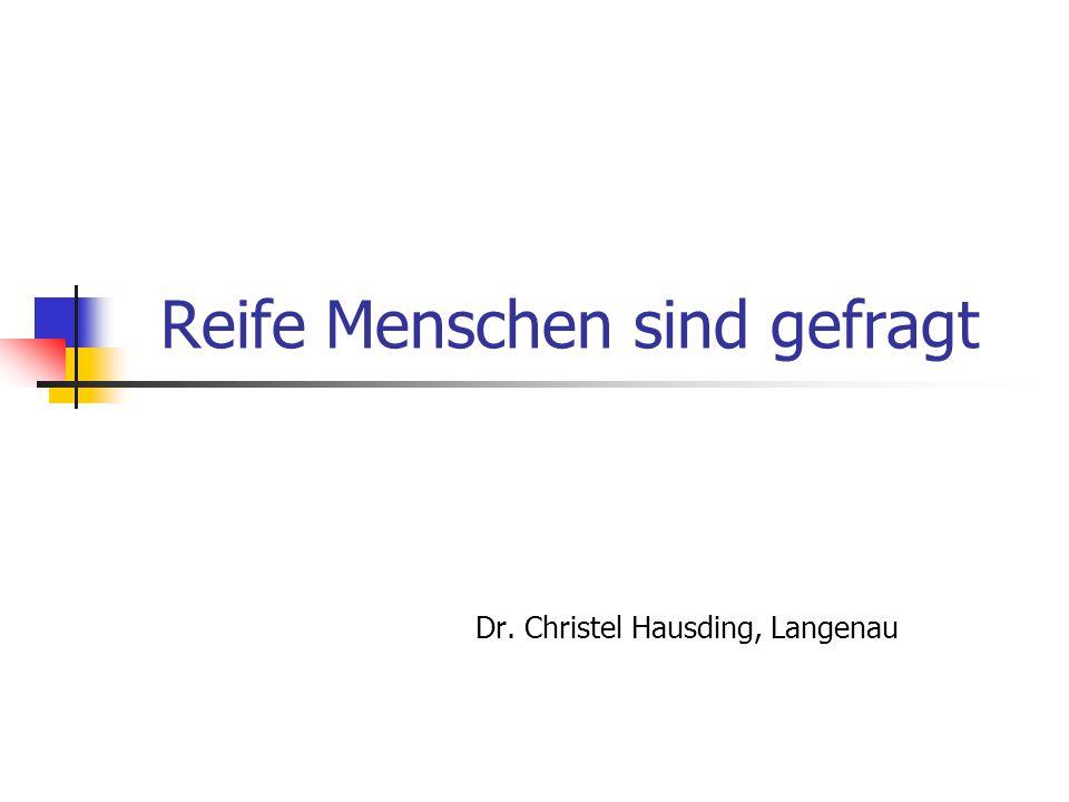 Reife Menschen sind gefragt Dr. Christel Hausding, Langenau