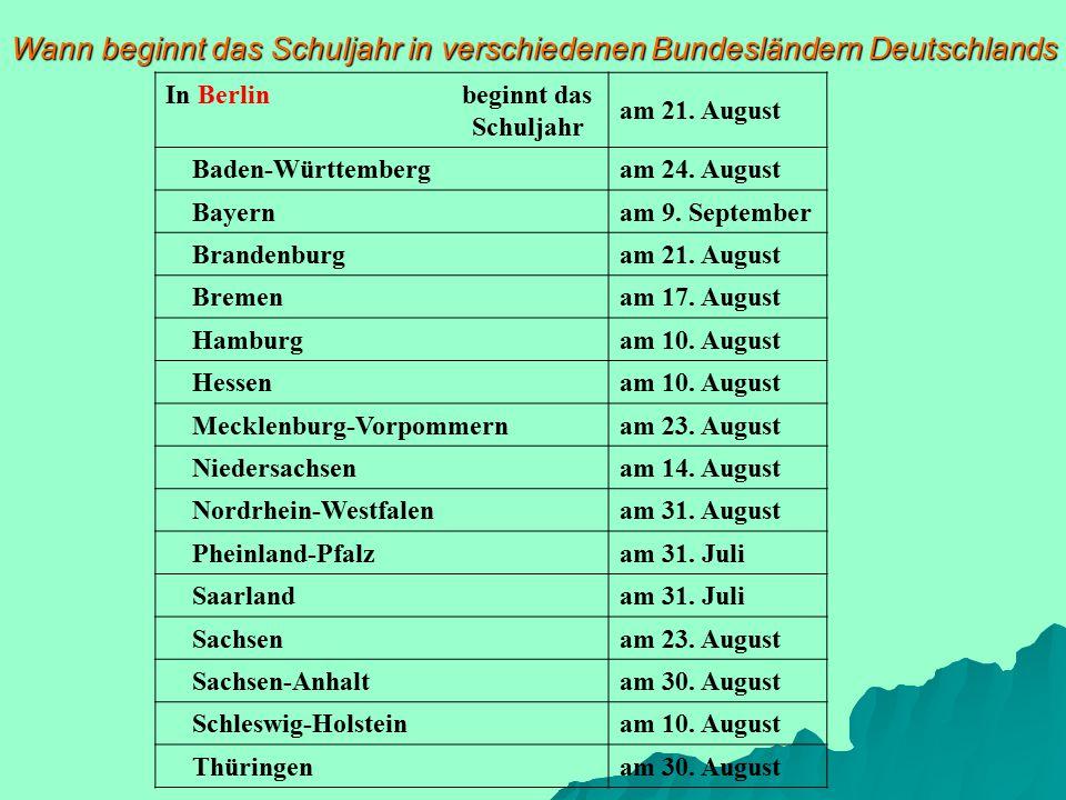 Wann beginnt das Schuljahr in verschiedenen Bundesländern Deutschlands In Berlin beginnt das Schuljahr am 21.