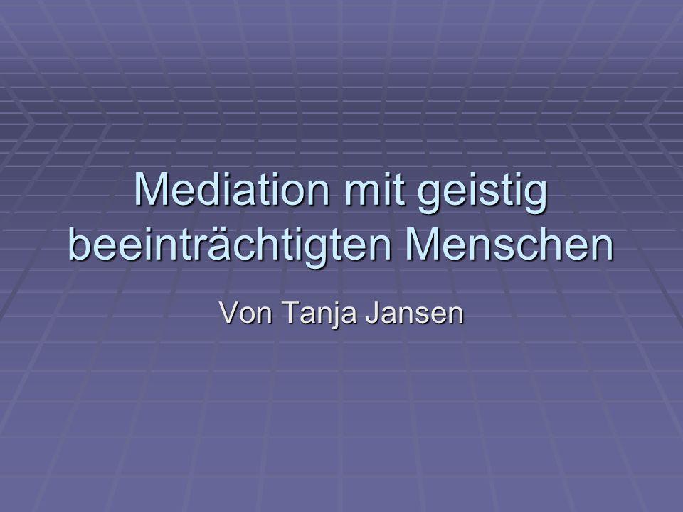 Mediation mit geistig beeinträchtigten Menschen Von Tanja Jansen