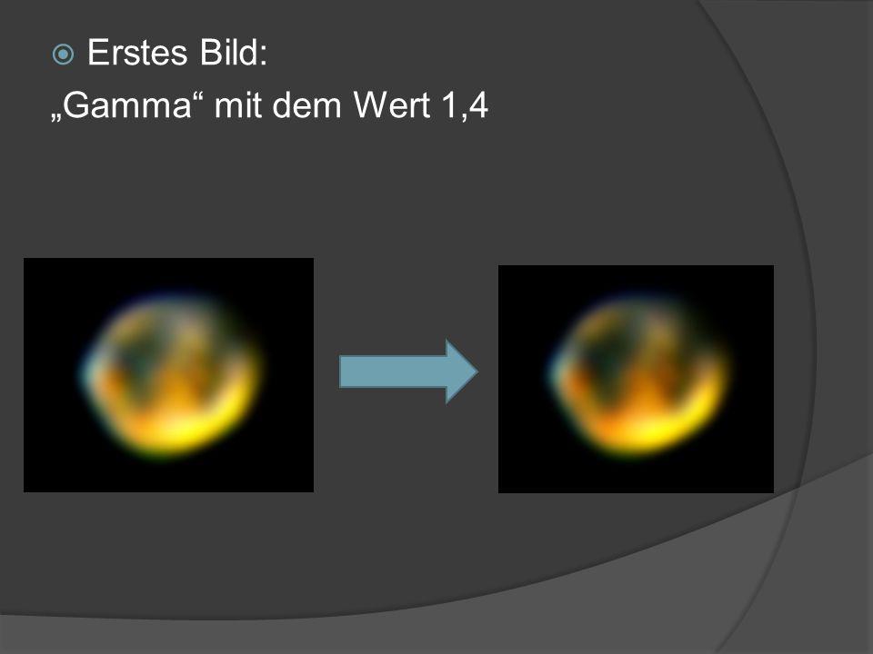 """ Erstes Bild: """"Gamma mit dem Wert 1,4"""