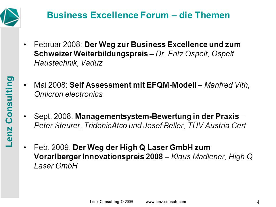 Lenz Consulting Lenz Consulting © 2009 www.lenz-consult.com 5 Business Excellence Forum – die Themen April 2009: Das QM-System bei Hirschmann Automotive.