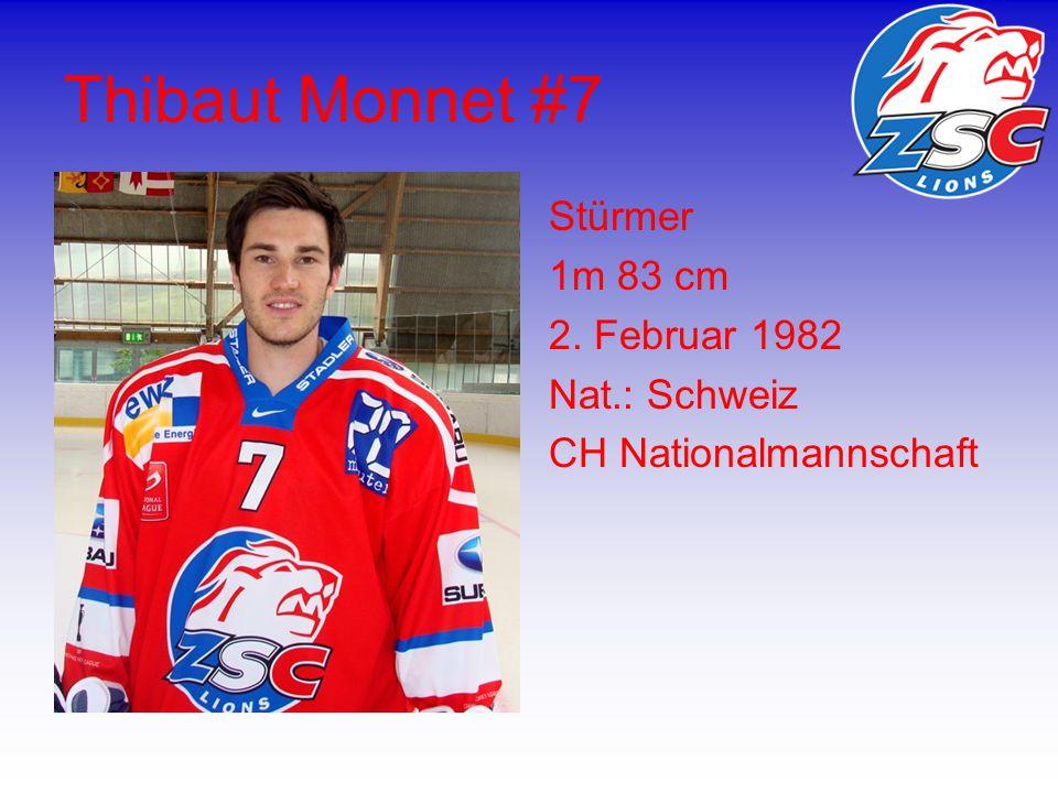 Thibaut Monnet #7 Stürmer 1m 83 cm 2. Februar 1982 Nat.: Schweiz CH Nationalmannschaft