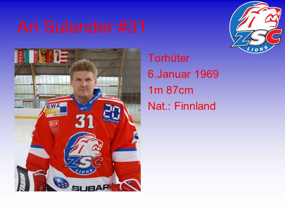 Ari Sulander #31 Torhüter 6.Januar 1969 1m 87cm Nat.: Finnland