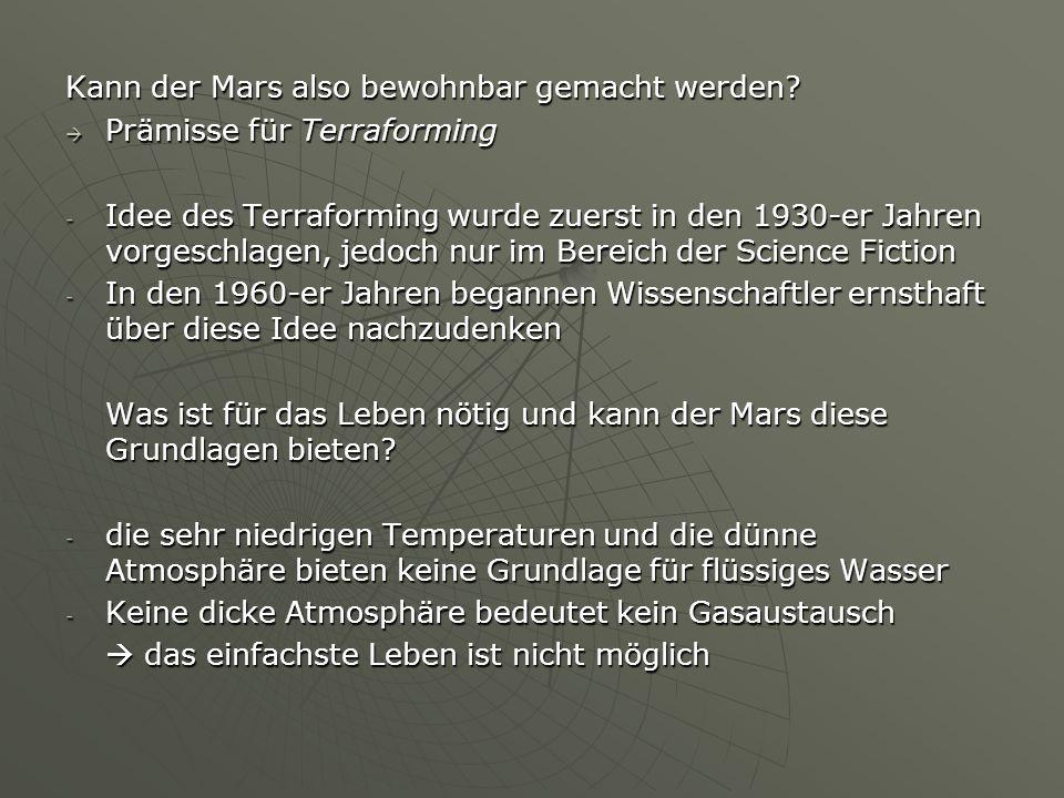 Kann der Mars also bewohnbar gemacht werden.