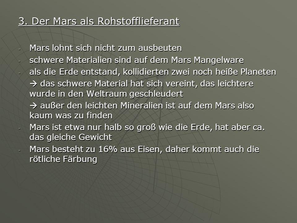 3. Der Mars als Rohstofflieferant - Mars lohnt sich nicht zum ausbeuten - schwere Materialien sind auf dem Mars Mangelware - als die Erde entstand, ko