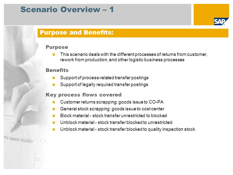 Scenario Overview – 1 Purpose This scenario deals with the different processes of returns from customer, rework from production, and other logistic bu