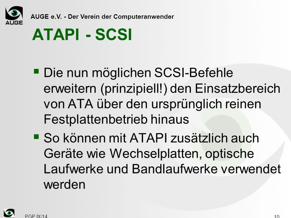 AUGE e.V. - Der Verein der Computeranwender ATAPI - SCSI  Die nun möglichen SCSI-Befehle erweitern (prinzipiell!) den Einsatzbereich von ATA über den