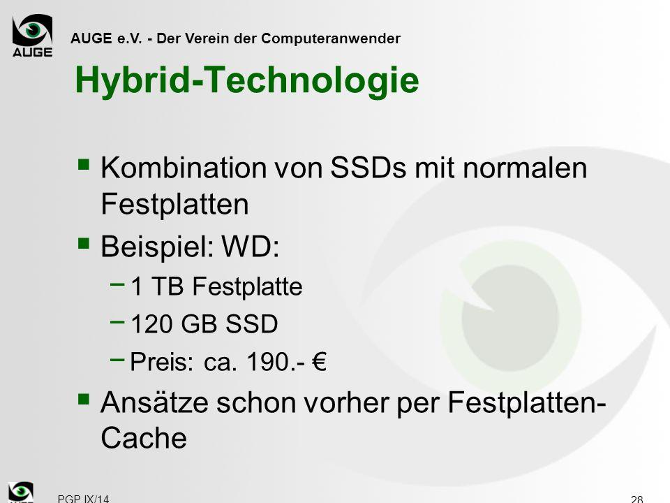 AUGE e.V. - Der Verein der Computeranwender Hybrid-Technologie  Kombination von SSDs mit normalen Festplatten  Beispiel: WD: − 1 TB Festplatte − 120