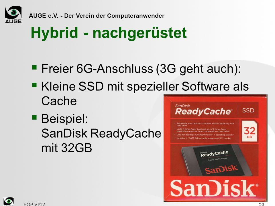 AUGE e.V. - Der Verein der Computeranwender Hybrid - nachgerüstet  Freier 6G-Anschluss (3G geht auch):  Kleine SSD mit spezieller Software als Cache