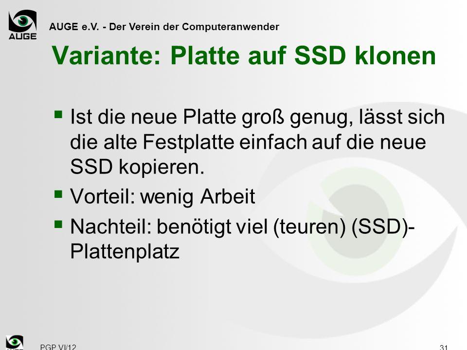 AUGE e.V. - Der Verein der Computeranwender Variante: Platte auf SSD klonen  Ist die neue Platte groß genug, lässt sich die alte Festplatte einfach a