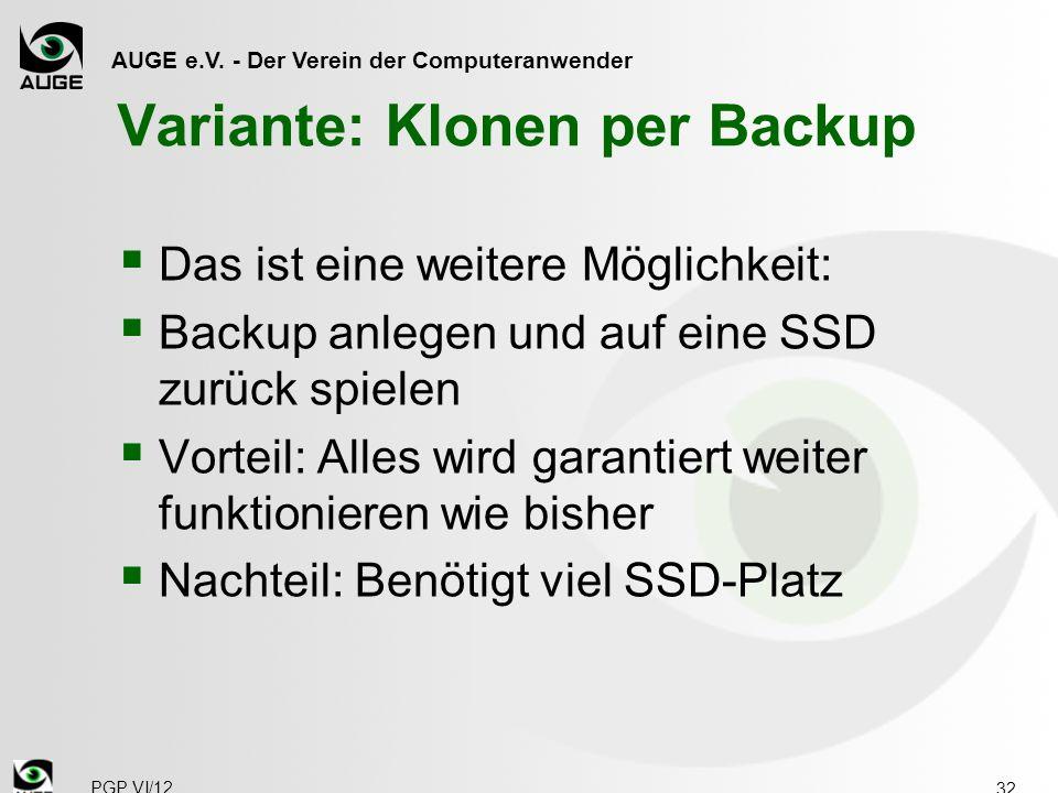 AUGE e.V. - Der Verein der Computeranwender Variante: Klonen per Backup  Das ist eine weitere Möglichkeit:  Backup anlegen und auf eine SSD zurück s