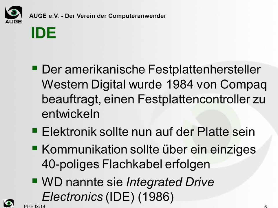 AUGE e.V. - Der Verein der Computeranwender IDE  Der amerikanische Festplattenhersteller Western Digital wurde 1984 von Compaq beauftragt, einen Fest