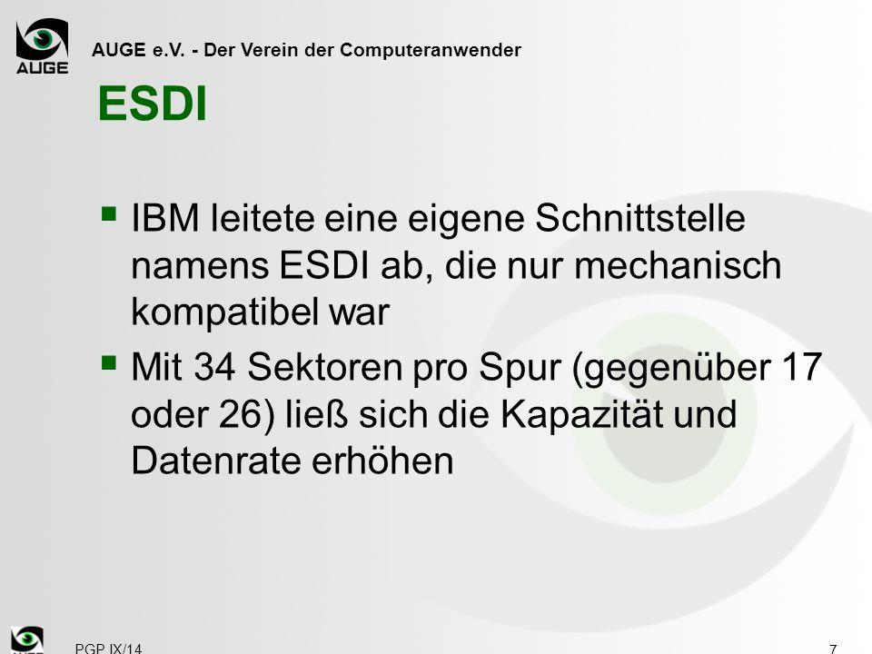 AUGE e.V. - Der Verein der Computeranwender ESDI  IBM leitete eine eigene Schnittstelle namens ESDI ab, die nur mechanisch kompatibel war  Mit 34 Se