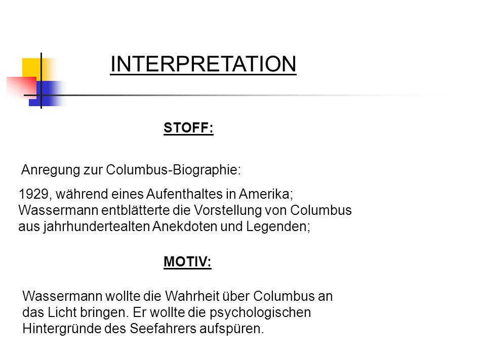 INTERPRETATION STOFF: Anregung zur Columbus-Biographie: 1929, während eines Aufenthaltes in Amerika; Wassermann entblätterte die Vorstellung von Colum