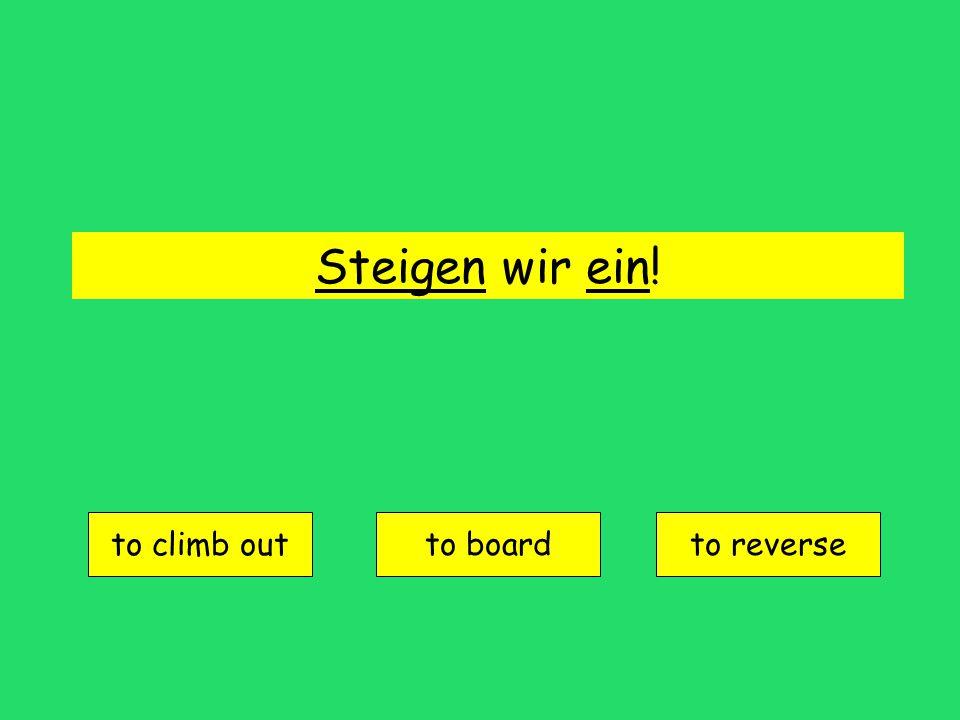umsteigen = to change (transfer vehicles)