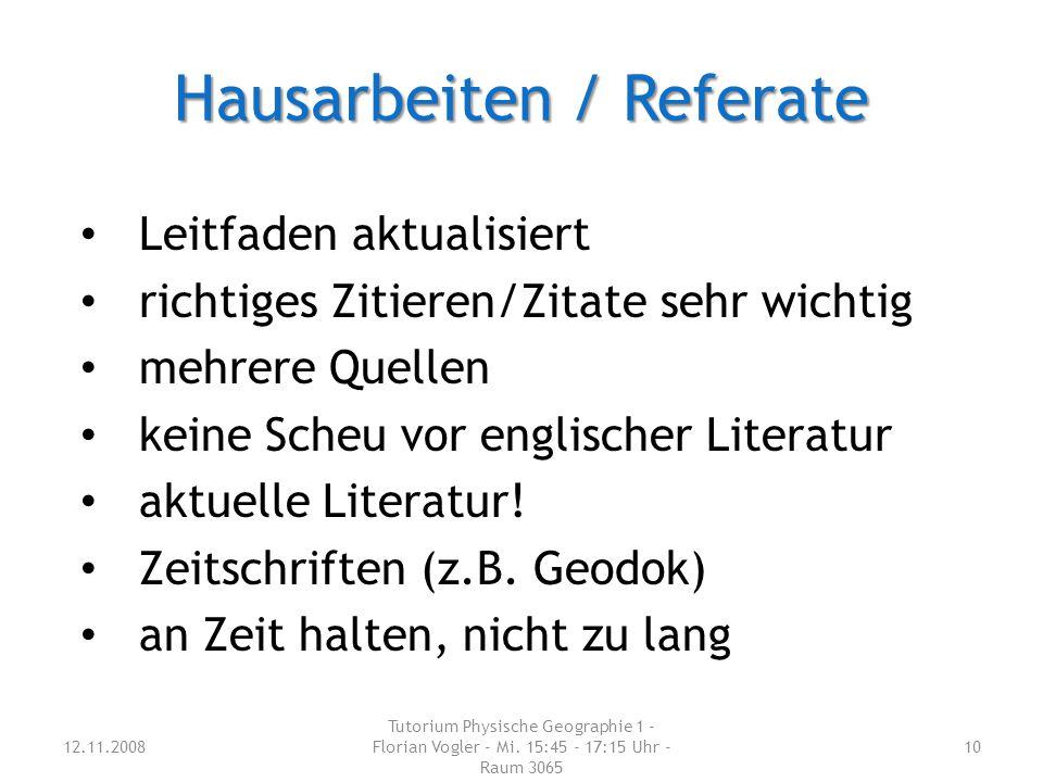 Hausarbeiten / Referate 12.11.2008 Tutorium Physische Geographie 1 - Florian Vogler - Mi.