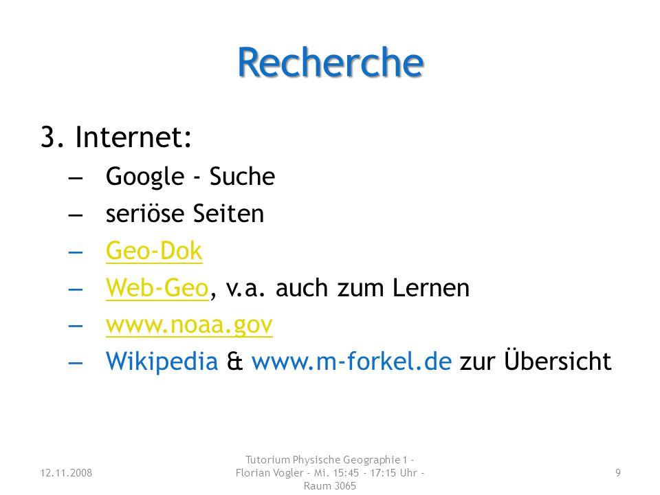 Recherche 3.Internet: – Google - Suche – seriöse Seiten – Geo-Dok Geo-Dok – Web-Geo, v.a.