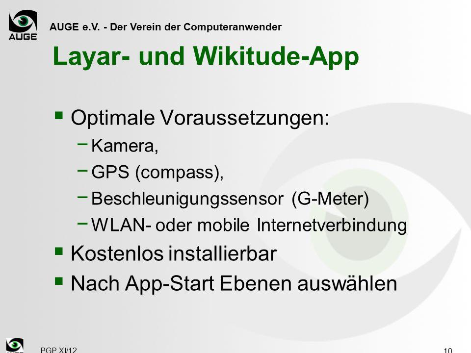 AUGE e.V. - Der Verein der Computeranwender Layar- und Wikitude-App  Optimale Voraussetzungen: − Kamera, − GPS (compass), − Beschleunigungssensor (G-