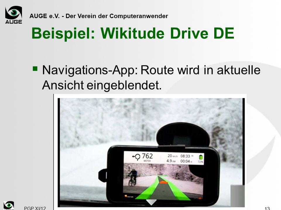 AUGE e.V. - Der Verein der Computeranwender Beispiel: Wikitude Drive DE  Navigations-App: Route wird in aktuelle Ansicht eingeblendet. 13 PGP XI/12