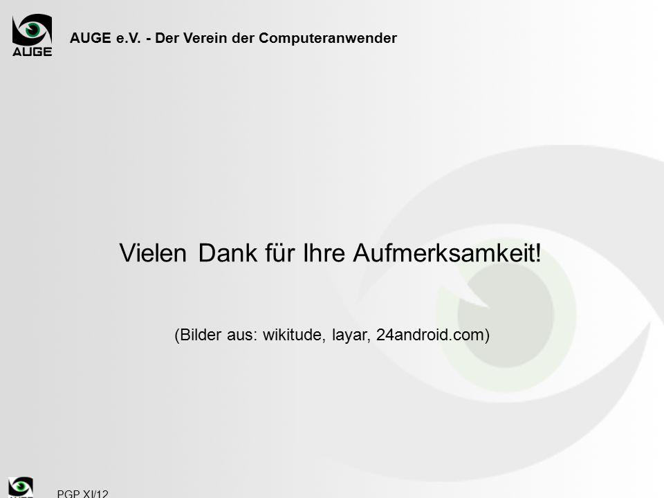 AUGE e.V. - Der Verein der Computeranwender Vielen Dank für Ihre Aufmerksamkeit.
