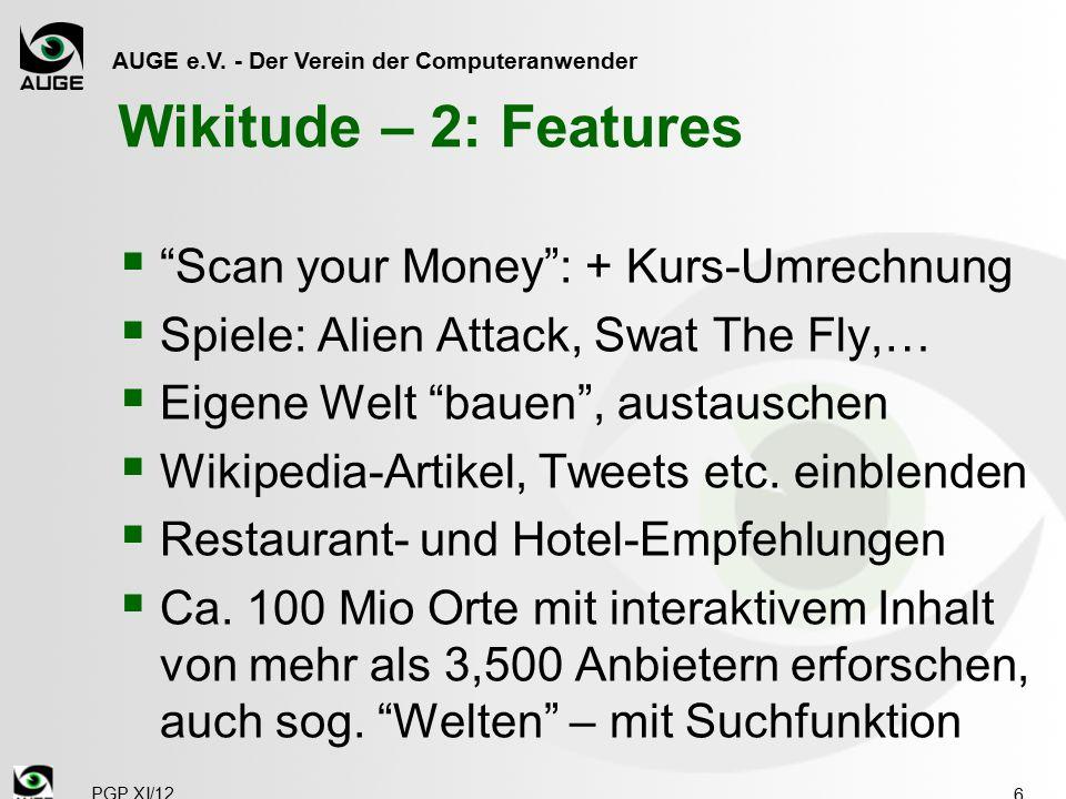 """AUGE e.V. - Der Verein der Computeranwender Wikitude – 2: Features  """"Scan your Money"""": + Kurs-Umrechnung  Spiele: Alien Attack, Swat The Fly,…  Eig"""