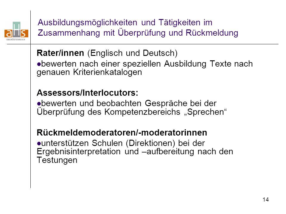 14 Ausbildungsmöglichkeiten und Tätigkeiten im Zusammenhang mit Überprüfung und Rückmeldung Rater/innen (Englisch und Deutsch) bewerten nach einer spe