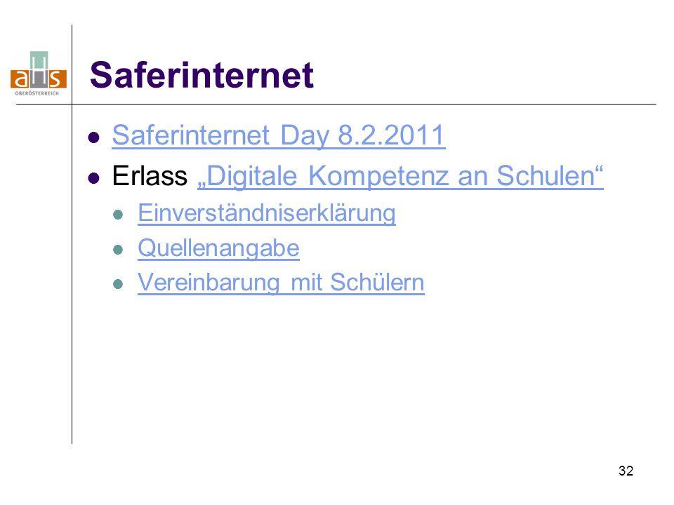 """32 Saferinternet Saferinternet Day 8.2.2011 Erlass """"Digitale Kompetenz an Schulen""""""""Digitale Kompetenz an Schulen"""" Einverständniserklärung Quellenangab"""