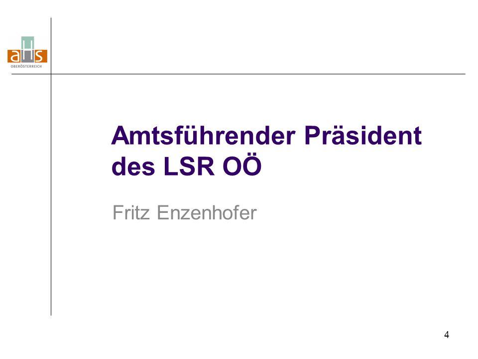 4 Amtsführender Präsident des LSR OÖ Fritz Enzenhofer