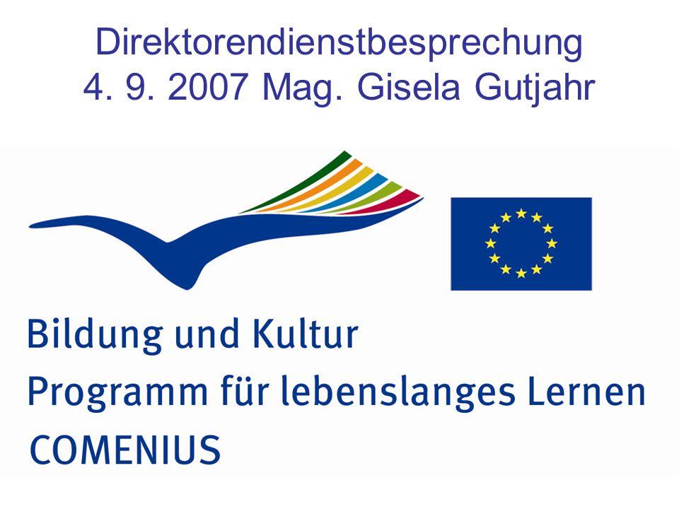 Direktorendienstbesprechung 4. 9. 2007 Mag. Gisela Gutjahr