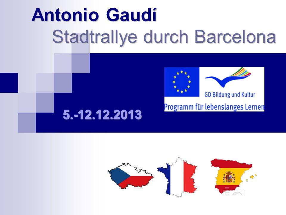 Antonio Gaudí Stadtrallye durch Barcelona 5.-12.12.2013