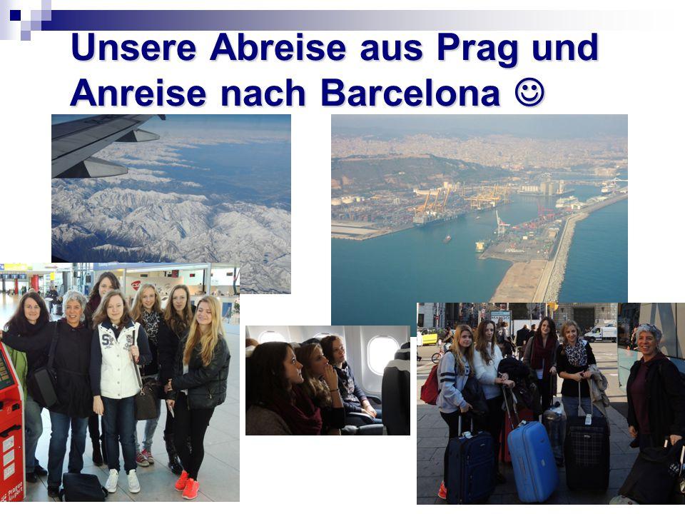 Unsere Abreise aus Prag und Anreise nach Barcelona Unsere Abreise aus Prag und Anreise nach Barcelona