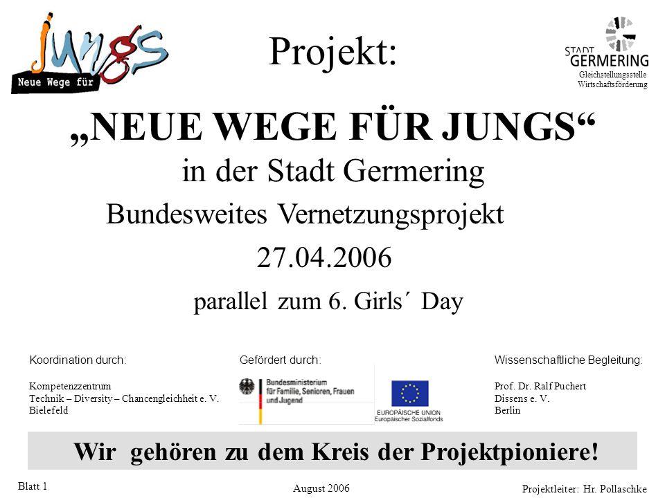 """Projektleiter: Hr. Pollaschke Blatt 1 Wir gehören zu dem Kreis der Projektpioniere! Gleichstellungsstelle Wirtschaftsförderung Projekt: """"NEUE WEGE FÜR"""