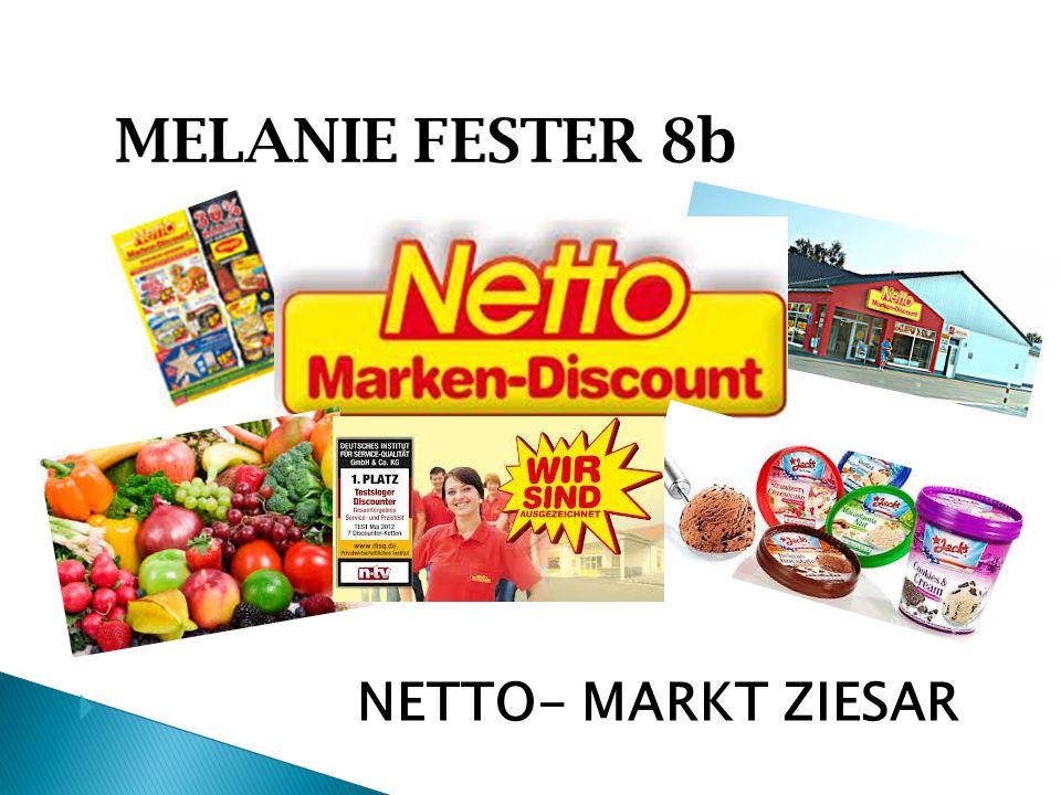 MELANIE FESTER 8b  NETTO- MARKT ZIESAR