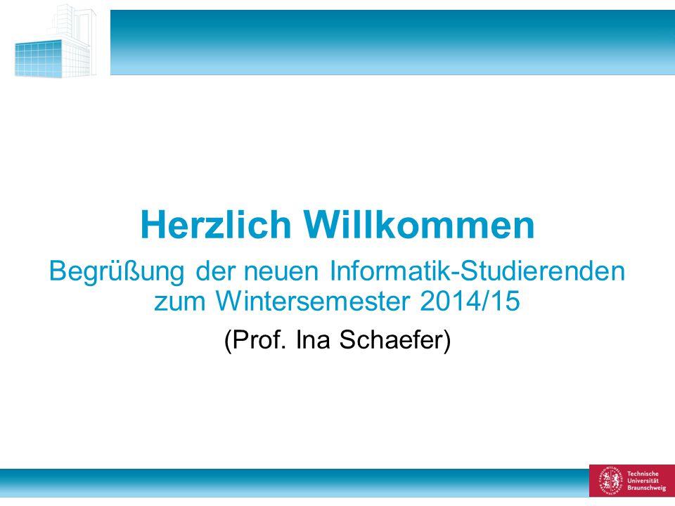 1 von 48 Herzlich Willkommen Begrüßung der neuen Informatik-Studierenden zum Wintersemester 2014/15 (Prof.