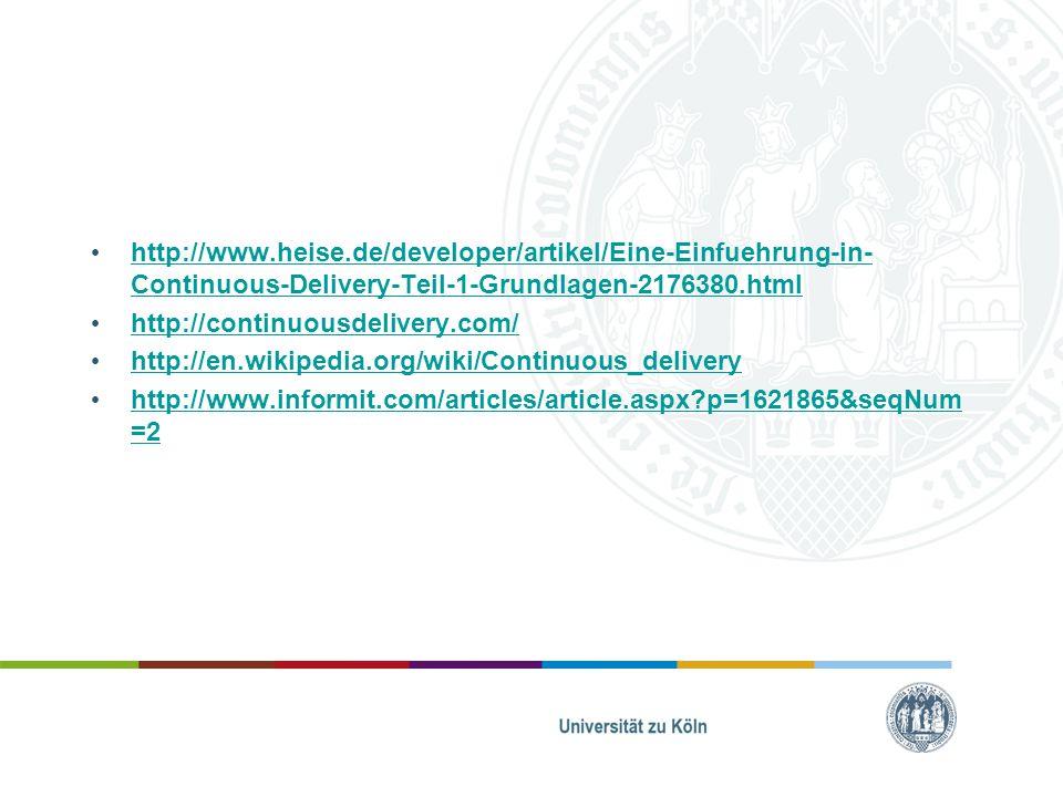 http://www.heise.de/developer/artikel/Eine-Einfuehrung-in- Continuous-Delivery-Teil-1-Grundlagen-2176380.html http://www.heise.de/developer/artikel/Ei