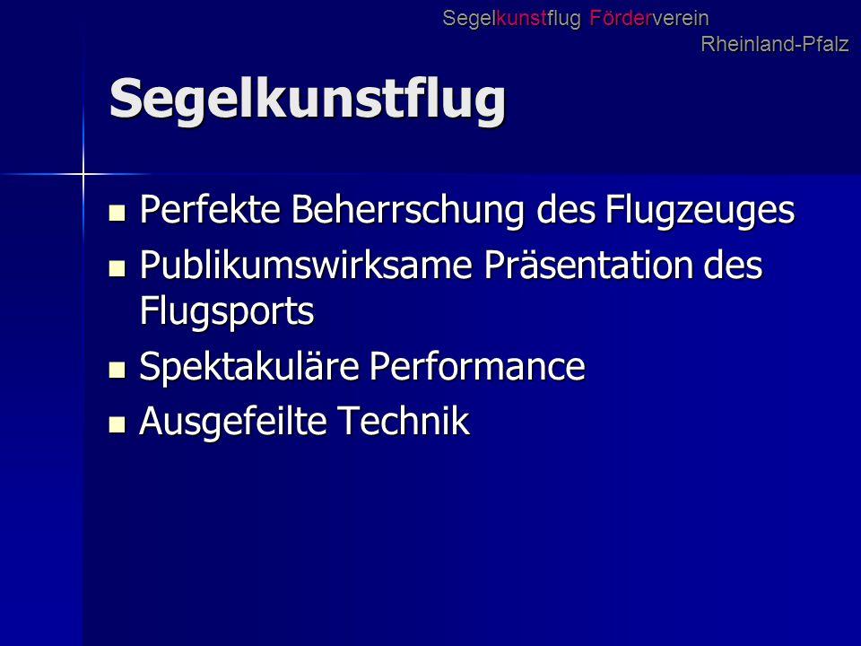 Stand 20.11.2011 Ergreifen Sie die Chance das Team des Segelkunstflug Förderverein Rheinland-Pfalz www.kunstflieger.desteff@kunstflieger.de zu unterstützen!