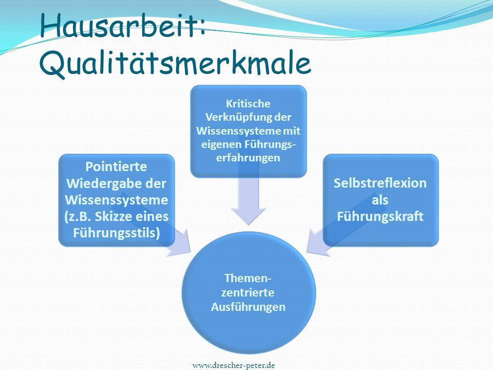 Hausarbeit: Qualitätsmerkmale Themen- zentrierte Ausführungen Pointierte Wiedergabe der Wissenssysteme (z.B. Skizze eines Führungsstils) Kritische Ver