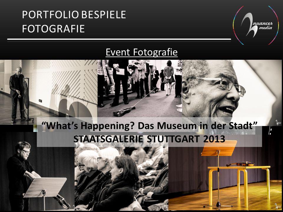 "PORTFOLIO BESPIELE FOTOGRAFIE Event Fotografie ""What's Happening? Das Museum in der Stadt"" STAATSGALERIE STUTTGART 2013"