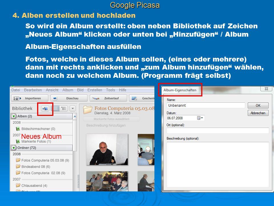 """Google Picasa 4. Alben erstellen und hochladen So wird ein Album erstellt: oben neben Bibliothek auf Zeichen """"Neues Album"""" klicken oder unten bei """"Hin"""