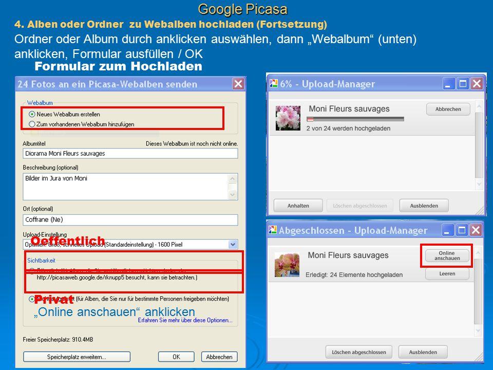 """Google Picasa 4. Alben oder Ordner zu Webalben hochladen (Fortsetzung) Ordner oder Album durch anklicken auswählen, dann """"Webalbum"""" (unten) anklicken,"""