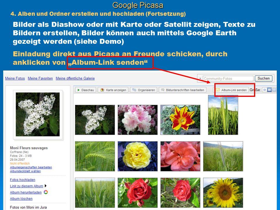 Google Picasa Bilder als Diashow oder mit Karte oder Satellit zeigen, Texte zu Bildern erstellen, Bilder können auch mittels Google Earth gezeigt werd