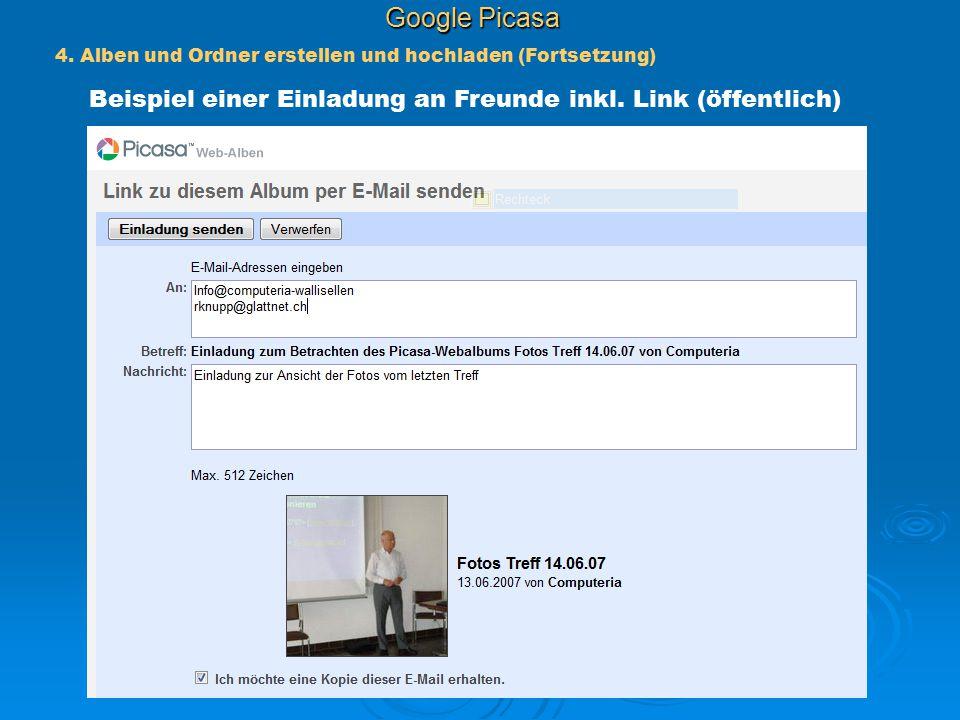 Google Picasa 4. Alben und Ordner erstellen und hochladen (Fortsetzung) Beispiel einer Einladung an Freunde inkl. Link (öffentlich)
