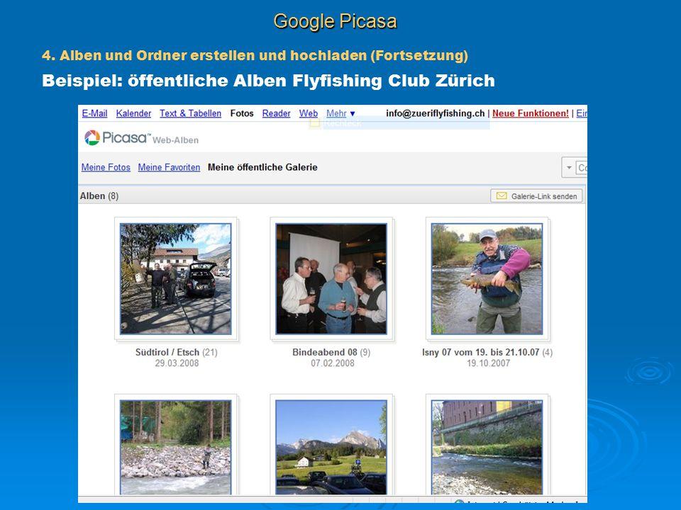 Google Picasa Beispiel: öffentliche Alben Flyfishing Club Zürich 4. Alben und Ordner erstellen und hochladen (Fortsetzung)
